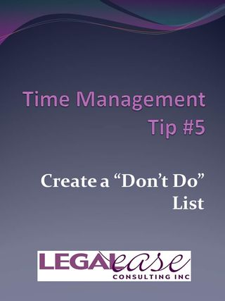 Time Management Tip 5 Don't Do List