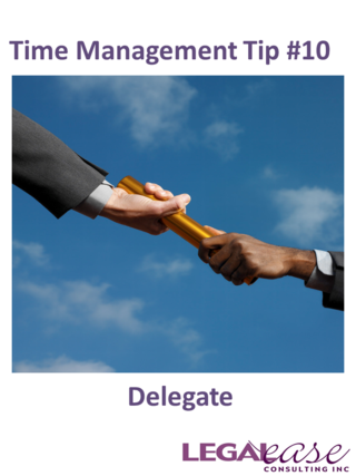 Time Management Tip 10 Delegate
