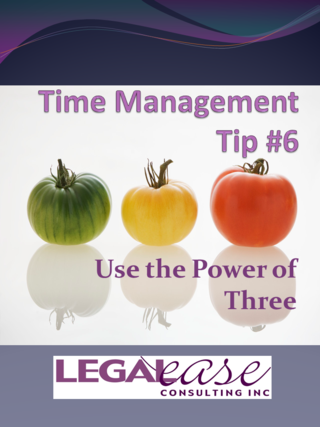 Time Management Tip 6 Power of Three