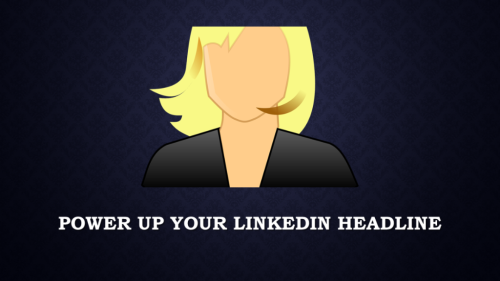 Power Up Your LinkedIn Headline