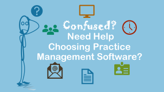 Need Help Choosing Practice Management Software